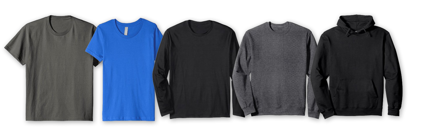 Image of our available apparel options: Classic T-shirt, Fitted T-shirt, Longsleeve T-shirt, Sweater, Hoodie